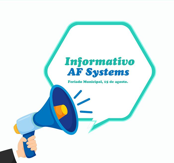 Informativo AF Systems, Feriado Municipal 15 de agosto