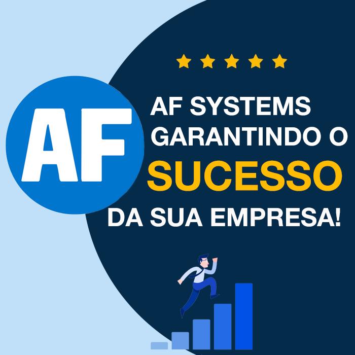 AF Systems, garantindo o sucesso da sua empresa!