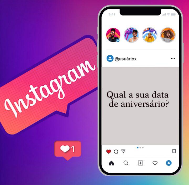 Novos usuários do Instagram precisarão informar a sua data de nascimento