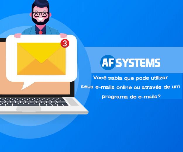 Você sabia que pode utilizar seus e-mails online ou através de um programa de e-mails?
