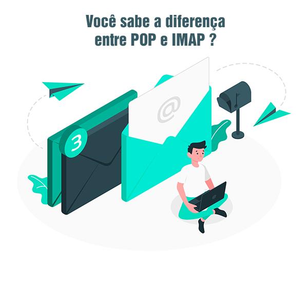 Você sabe a diferença entre POP e IMAP?