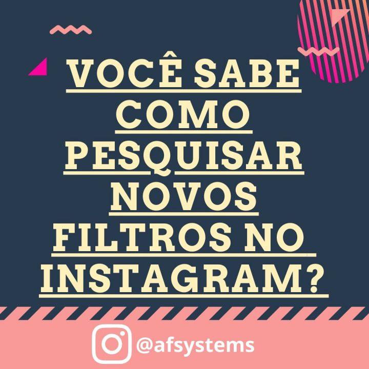 Você sabe como pesquisar novos filtros no Instagram?