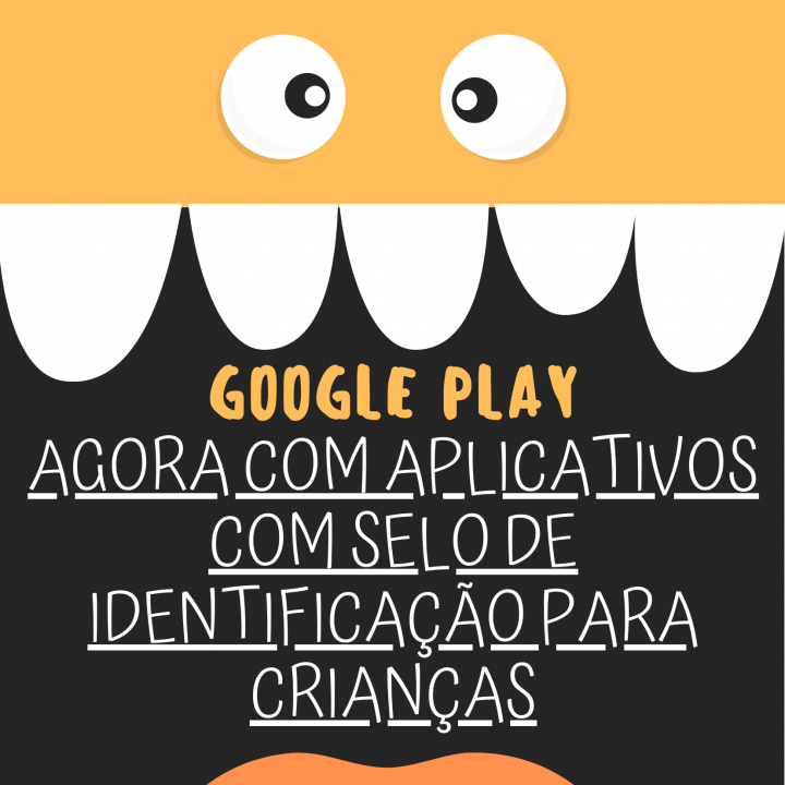 Google Play, agora com aplicativos com selo de identificação para crianças