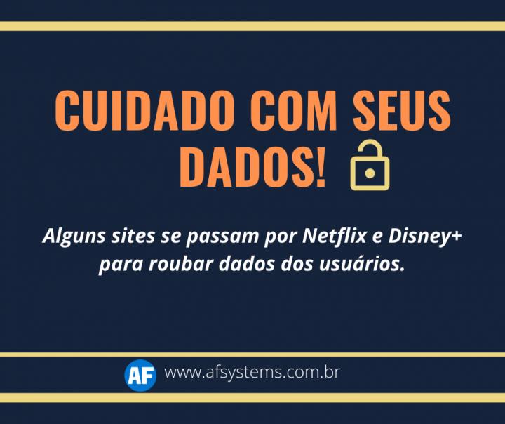 Cuidado com seus dados! Alguns sites se passam por Netflix e Disney+ para roubar dados dos usuários