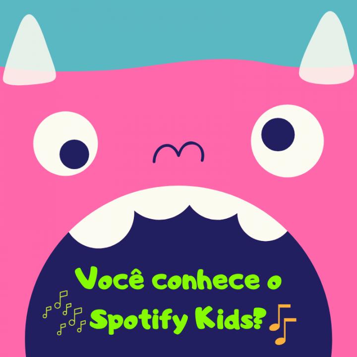 Você conhece o Spotify Kids?