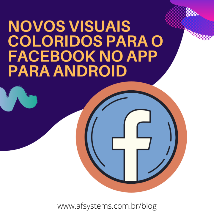 Novos visuais coloridos para o Facebook no app para Android