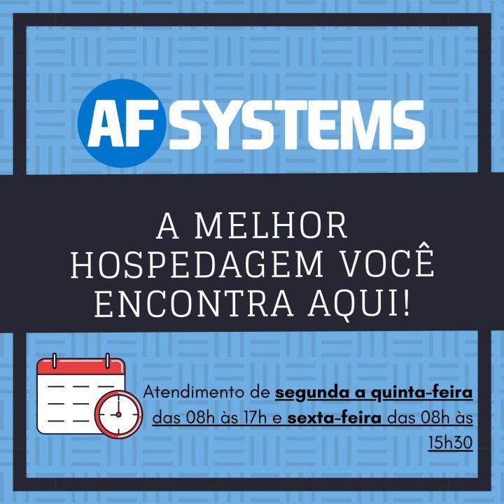 Hospedagem é com a AF Systems!