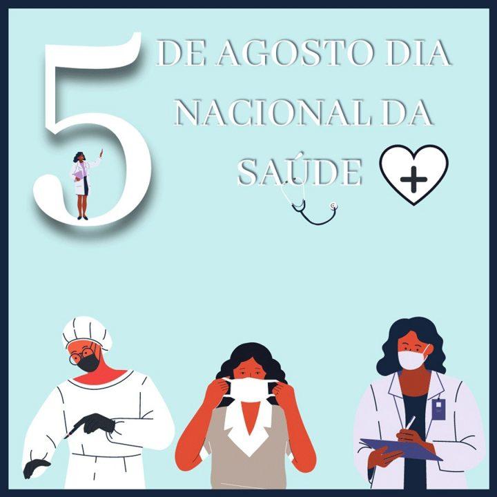 5 de Agosto, o Dia Nacional da Saúde