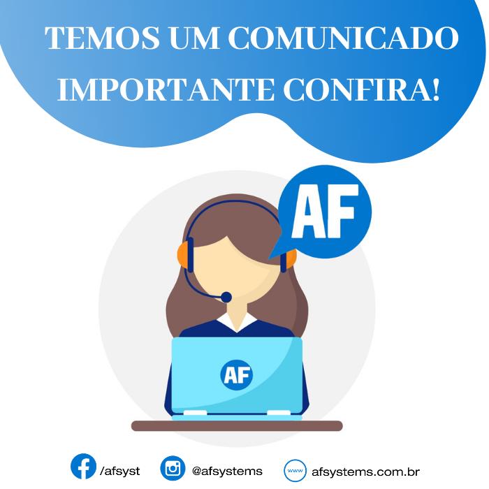 Comunicado AF Systems,Confira!