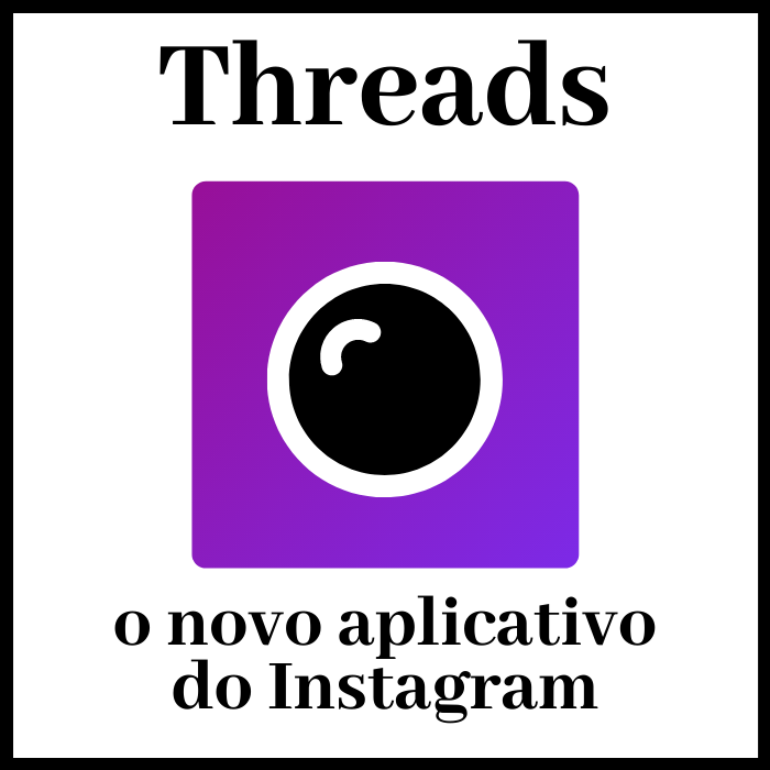 Threads o Novo aplicativo do Instagram!