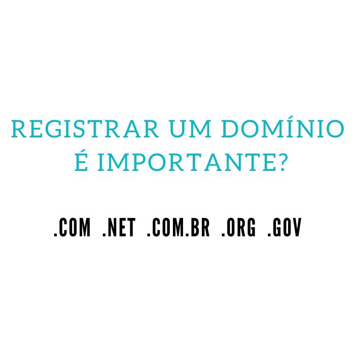 Registrar um domínio é importante?